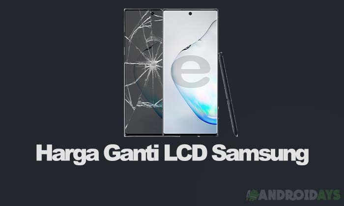 Harga Ganti LCD di Samsung Center