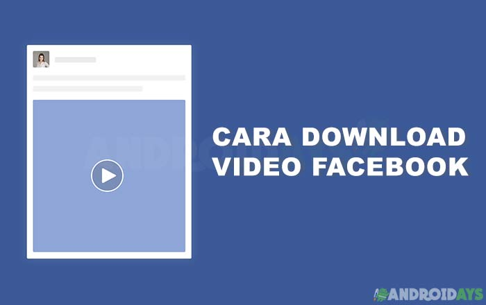Cara Download Video Facebook Tanpa Aplikasi di Android